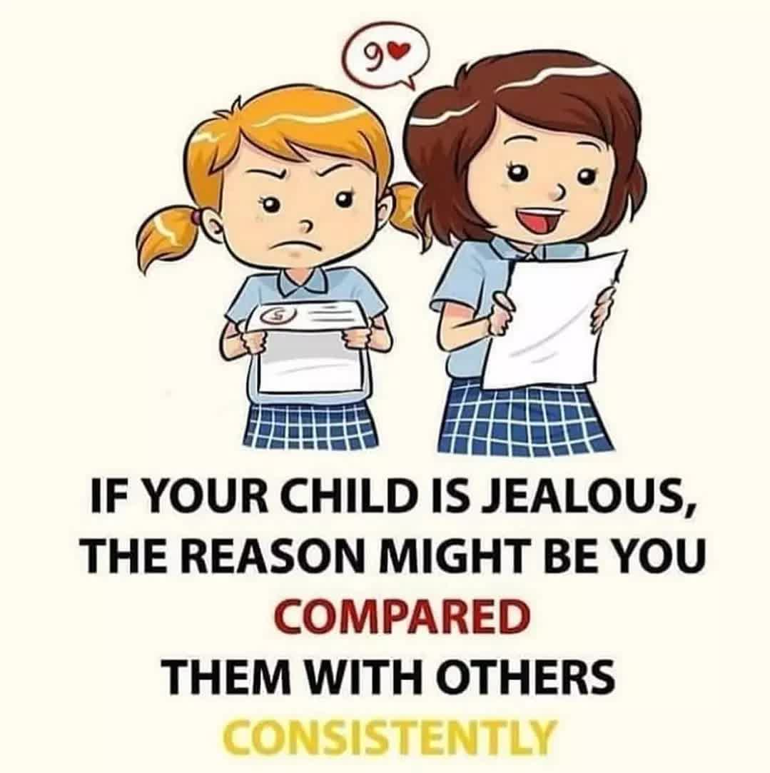 9. IF YOUR CHILD IS JEALOUS, THE REASON MIGHT BE YOU COMPARED THEM WITH OTHERS CONSISTENTLY